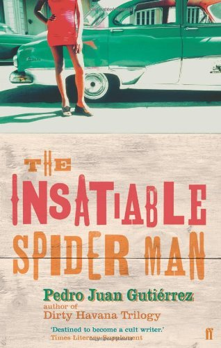 The Insatiable Spider Man by Pedro Juan Gutiérrez (17-Feb-2005) Paperback