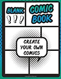 Blank Comic Book: DIY Comic Book Sketchbook, With Template Strips (Blank Comic Books For Kids)