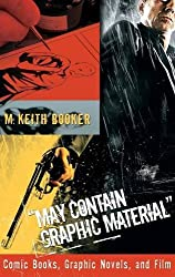 May Contain Graphic Material: Comic Books, Graphic Novels, and Film