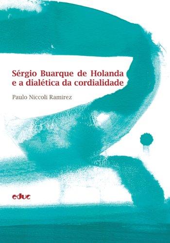 Sergio Buarque De Holanda E A Dialetica Da (Em Portuguese do Brasil)