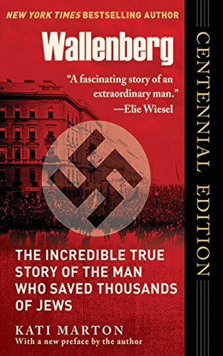 Wallenberg: The Incredible True Story of the Man Who Saved the Jews of Budapest (English Edition) -