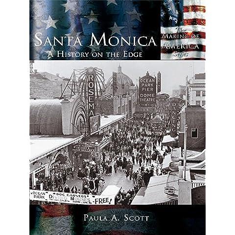 Santa Monica: A History on the Edge (Making of America) (English Edition)