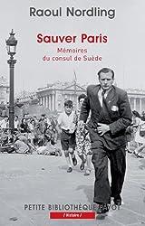 Sauver Paris : Mémoires du consul de Suède (1905-1944)