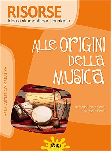Alle origini della musica. Per la Scuola elementare
