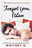 Forget You, Ethan: An Enemies to Lovers Romance (English Edition)