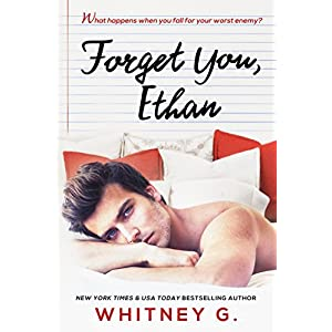 Forget You, Ethan: An Enemies to Lovers Romance