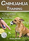 #9: Chihuahua Training: The Complete Guide To Training the Best Dog Ever