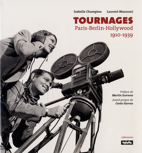 Tournages : Paris-Berlin-Hollywood 1910-1939