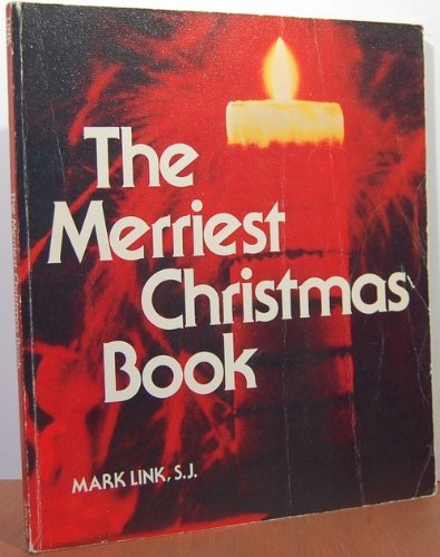 The merriest Christmas book by Mark J Link (1974-11-06)