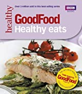Good Food: 101 Healthy Eats: Triple-Tested Recipes by Hornby, Jane (2008) Taschenbuch