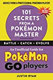 101 Secrets from a Pokemon Master: An Unofficial Guide for Pokemon GO Players
