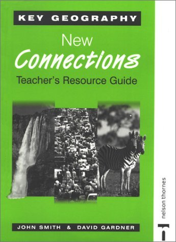 Key Geography - New Connections Teacher's Resource Guide with CD-ROM (Key Geography for Key Stage 3) by David Waugh (2003-02-24)