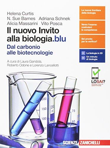 Il nuovo Invito alla biologia.blu. Dal carbonio alle biotecnologie. Per le Scuole superiori. Con Contenuto digitale (fornito elettronicamente)