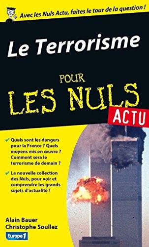 Terrorisme aujourd'hui Pour les Nuls Actu (Le) (POCHE NULS) (French Edition)