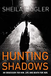 Hunting Shadows: An obsession for him. Life and death for her. (Karl Kane)