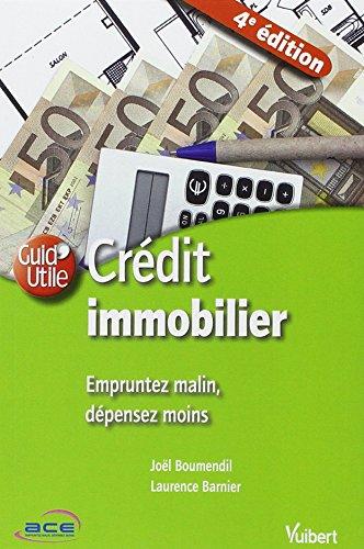 Crédit immobilier : Empruntez malin, dépensez moins par Jöel Boumendil, Laurence Barnier