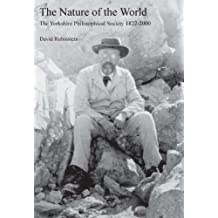 The Nature of the World: The Yorkshire Philosophical Society 1822-2000