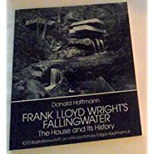 Frank Lloyd Wright's Falling Water: The House and Its History
