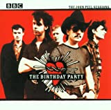 Songtexte von The Birthday Party - The John Peel Sessions