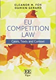 EU Competition Law: Cases, Texts and Context