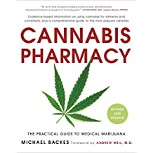 Cannabis Pharmacy: The Practical Guide to Medical Marijuana (English Edition)