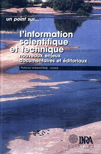 L'information scientifique et technique: Nouveaux enjeux documentaires et éditoriaux. Tours (France), 21-23 octobre 1996