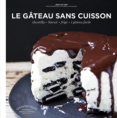 Le gâteau sans cuisson : Chantilly+biscuit+frigo = 1 gâteau facile Chantilly Dessert