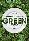 Toutes les nuances de Green : Prenez goût à la cuisine végétarienne