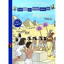 Erst ich ein Stück, dann du - Ägypten: Sachgeschichten & Sachwissen (Erst ich ein Stück... Sachgeschichten & Sachwissen, Band 6)