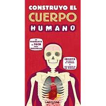 Construyo el cuerpo humano (Larousse - Infantil / Juvenil - Castellano - A Partir De 3 Años - Libros Singulares)