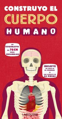 Construyo el cuerpo humano (Larousse - Infantil / Juvenil - Castellano - A Partir De 3 Años - Libros Singulares) por Larousse Editorial