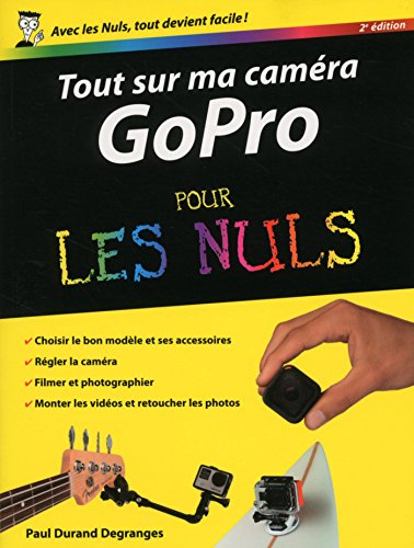 Tout sur ma caméra GoPro pour les Nuls, nouvelle édition
