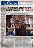 CROIX (LA) [No 37240] du 12/09/2005 - ECONOMIE ET ENTREPRISES - FORCES ET FAIBLESSES DE L'ECONOMIE ALLEMANDE - COMMENT LUTTER CONTRE LA DELINQUANCE DES MINEURS - LE PRESIDENT DE LA REPUBLIQUE REPREND PROGRESSIVEMENT SES ACTIVITES - EDITORIAL - LE RETOUR DE JACQUES CHIRAC PAR FRANCOIS ERNENWEIN - LA QUESTION DU JOUR - LES CRITIQUES SUR L'EFFICACITE DE LA RECHERCHE PUBLIQUE SONT-ELLES JUSTIFIEES - FRANCE - FABIUS A LA FETE DE L'HUMA POUR UNE GAUCHE RASSEMBLEE - PHILIPPE DE VILLIERS LANCE SA CAMPA