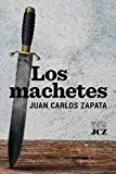 LOS MACHETES (Spanish Edition)