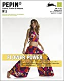 Flower Power (PEPIN Fashion, Textiles & Patterns, Band 2)
