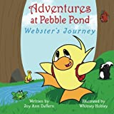 Adventures at Pebble Pond: Webster's Journey (Volume 1) by Joy Ann Daffern (2014-08-15)