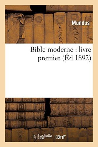 Bible moderne : livre premier