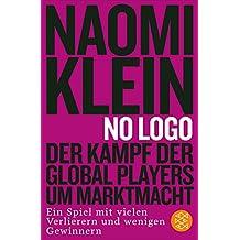 No Logo!: Der Kampf der Global Players um Marktmacht - Ein Spiel mit vielen Verlierern und wenigen Gewinnern