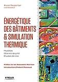Energétique des bâtiments et simulation thermique: Modèles - Mise en ½uvre - Études de cas.