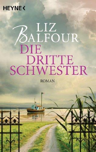 Buchseite und Rezensionen zu 'Die dritte Schwester: Roman' von Liz Balfour