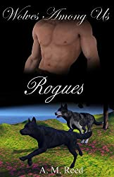 Rogues (Wolves Among Us Book 3)