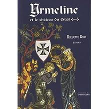 Yrmeline et le Château du Graal