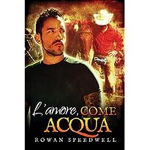 L'amore, come acqua (Italian Edition)