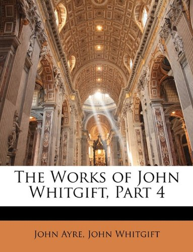 The Works of John Whitgift, Part 4