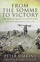 From the Somme to Victory: The British Army's Experience on the Western Front 1916-1918