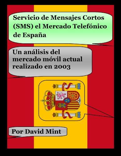Servicio de Mensajes Cortos (SMS) el Mercado Telefónico de España por David Mint