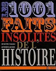 Les 1001 faits insolites de l'histoire