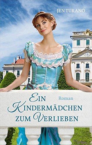 Ein Kindermädchen zum Verlieben: Roman