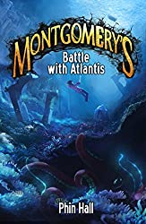 Montgomery's Battle With Atlantis (The Omnifex Chronicles Book 2)