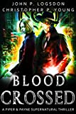 Blood Crossed: A Piper & Payne Supernatural Novel, #1 (Netherworld Paranormal Police Department)